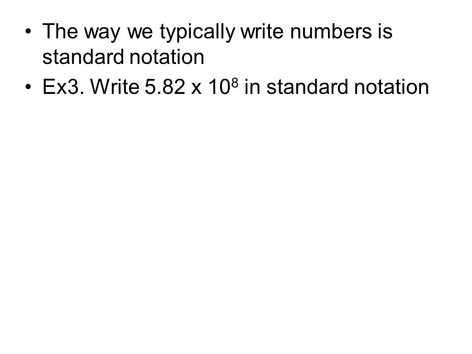 write in standard notation In this lesson, you will learn how to write and compute in scientific notation.