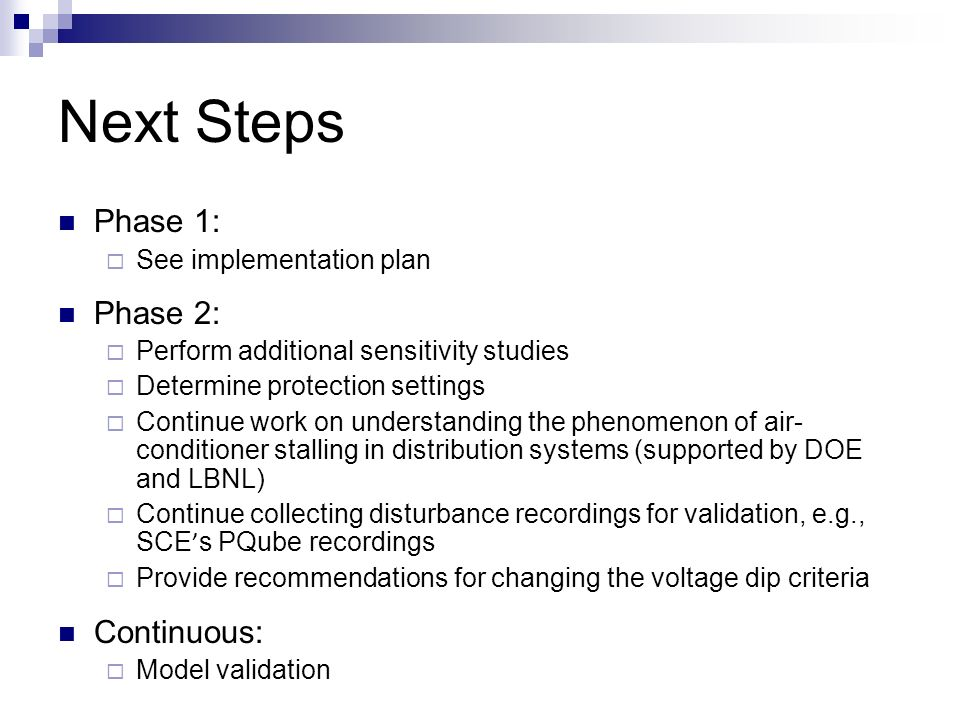 Next Steps Phase 1: Phase 2: Continuous: See implementation plan