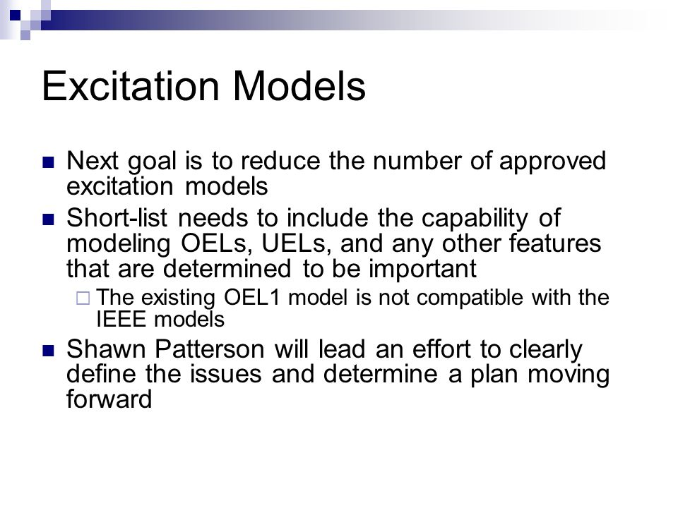 Excitation Models Next goal is to reduce the number of approved excitation models.