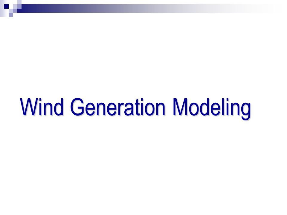 Wind Generation Modeling