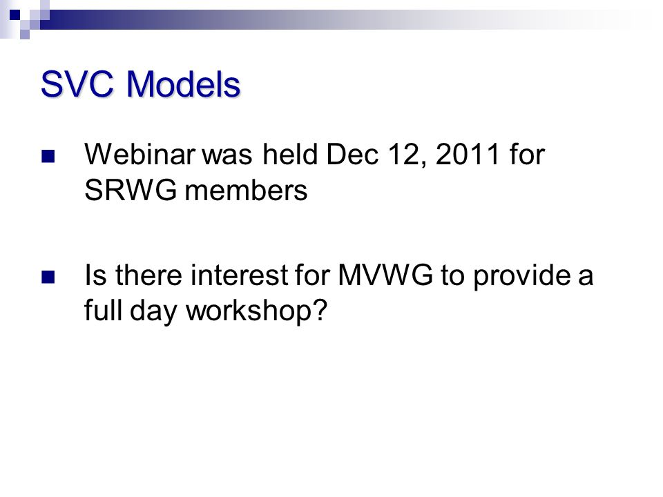 SVC Models Webinar was held Dec 12, 2011 for SRWG members