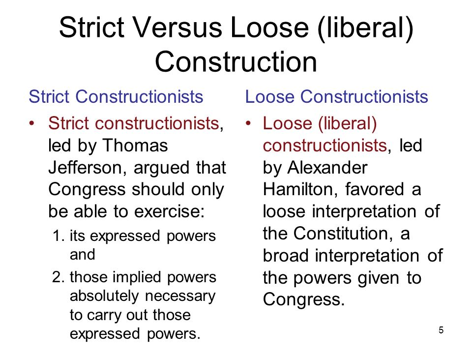 What does strict and liberal construction mean?