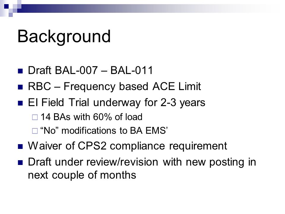 Background Draft BAL-007 – BAL-011 RBC – Frequency based ACE Limit