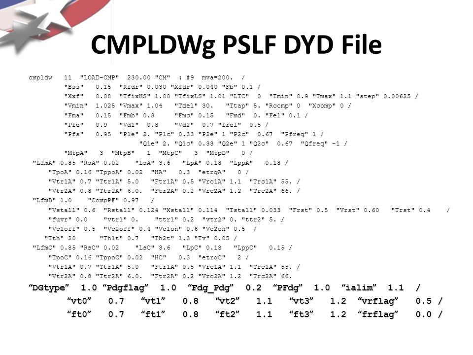 CMPLDWg PSLF DYD File cmpldw 11 LOAD-CMP 230.00 CM : #9 mva=200. / Bss 0.15 Rfdr 0.030 Xfdr 0.040 Fb 0.1 /