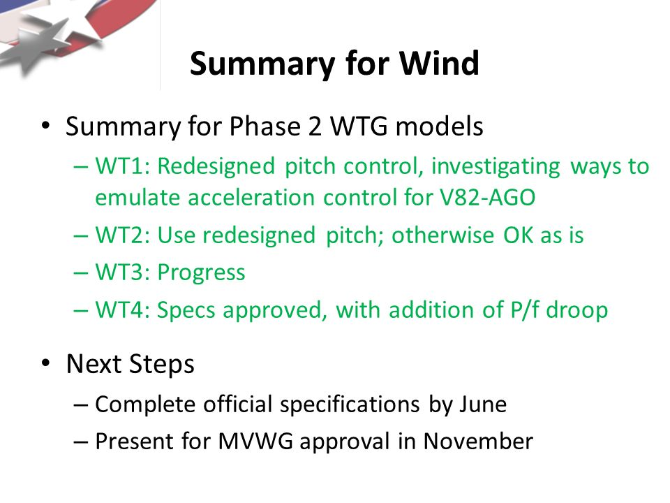 Summary for Wind Summary for Phase 2 WTG models Next Steps