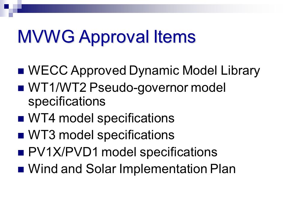 MVWG Approval Items WECC Approved Dynamic Model Library