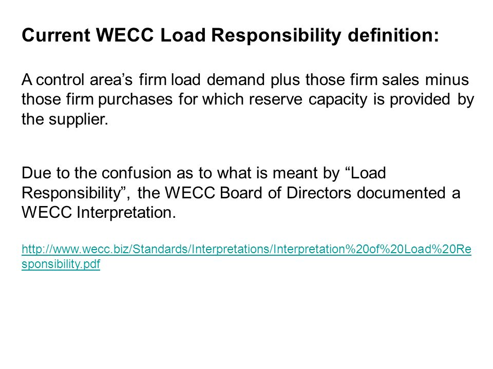 Current WECC Load Responsibility definition: