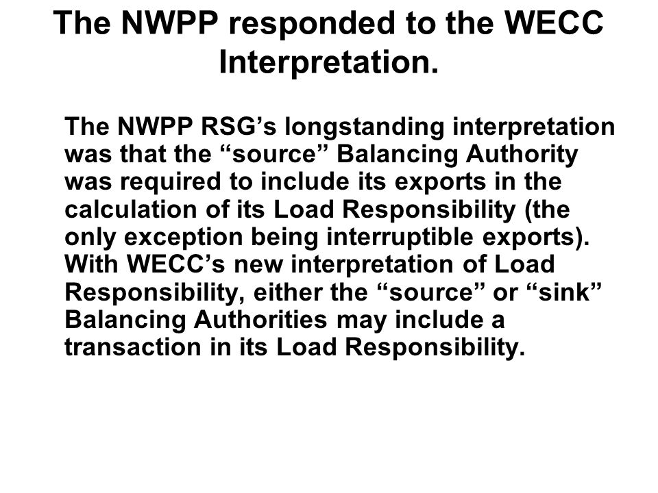 The NWPP responded to the WECC Interpretation.