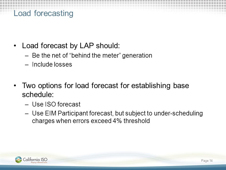 Load forecasting Load forecast by LAP should: