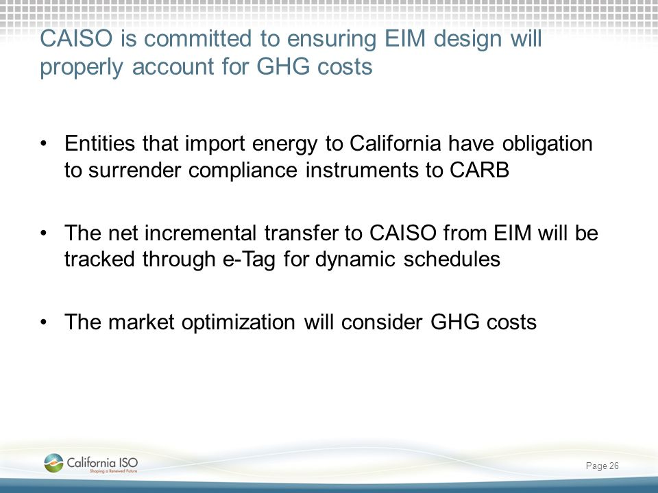 CAISO is committed to ensuring EIM design will properly account for GHG costs