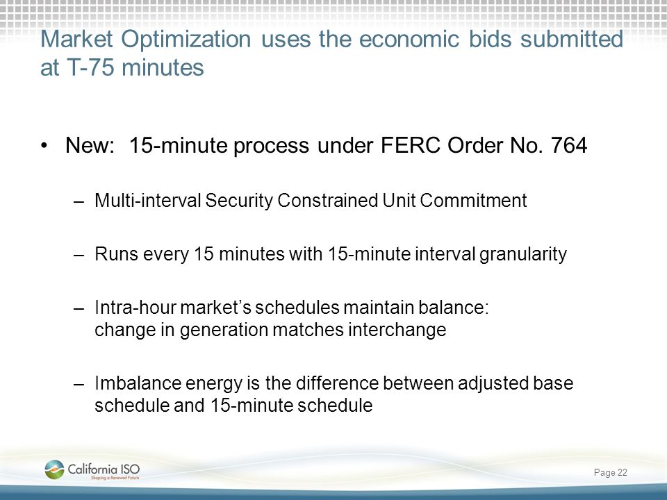 Market Optimization uses the economic bids submitted at T-75 minutes