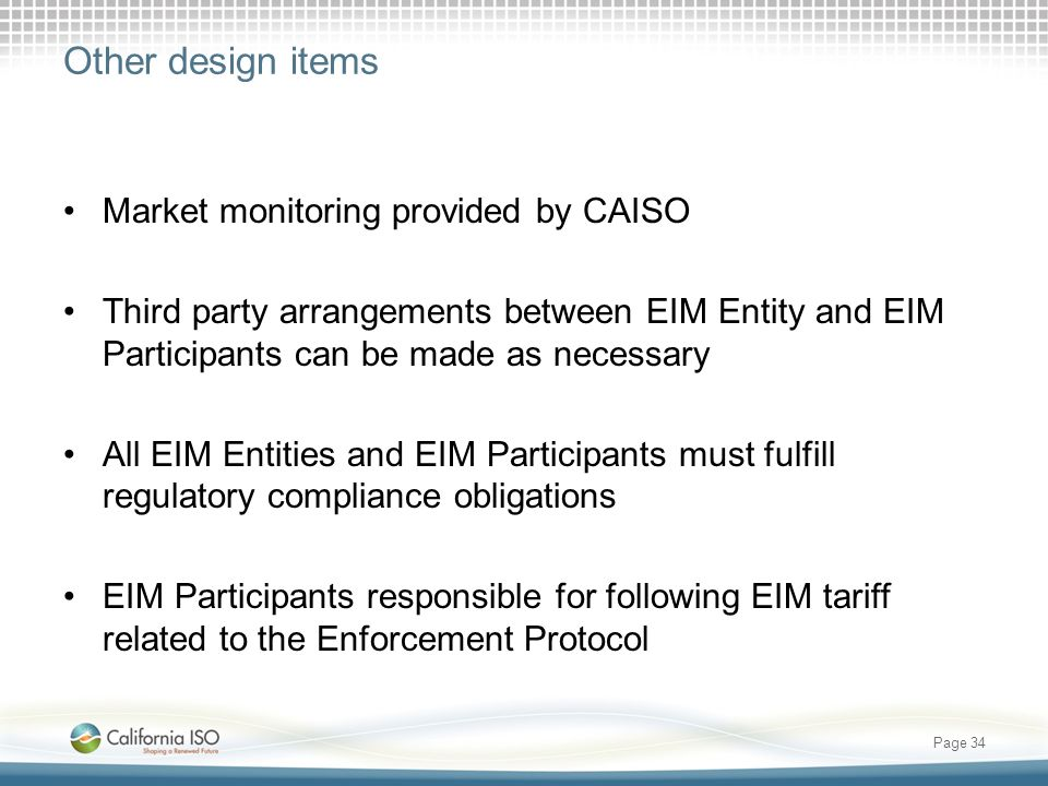 Other design items Market monitoring provided by CAISO