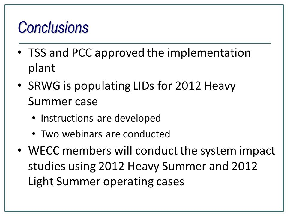 Conclusions TSS and PCC approved the implementation plant