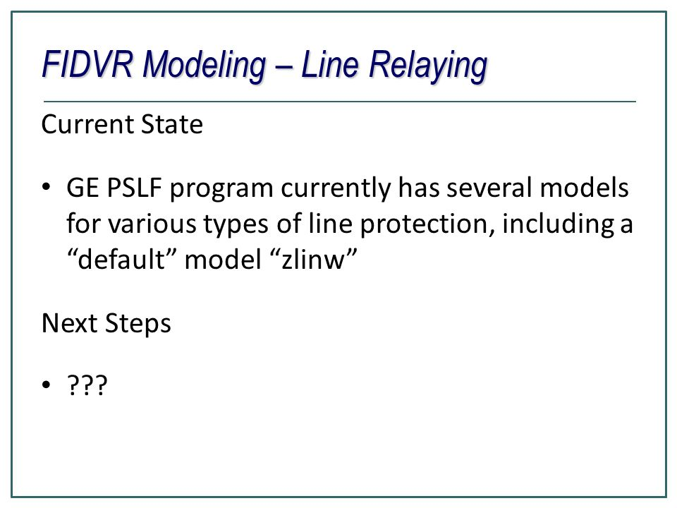 FIDVR Modeling – Line Relaying