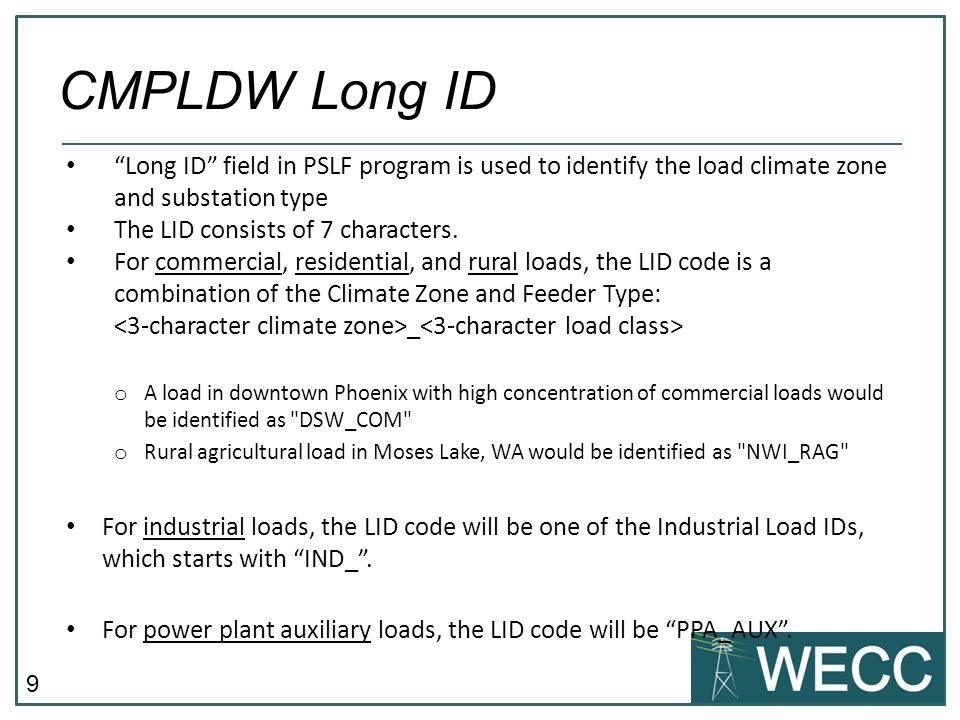 CMPLDW Long ID Long ID field in PSLF program is used to identify the load climate zone and substation type.