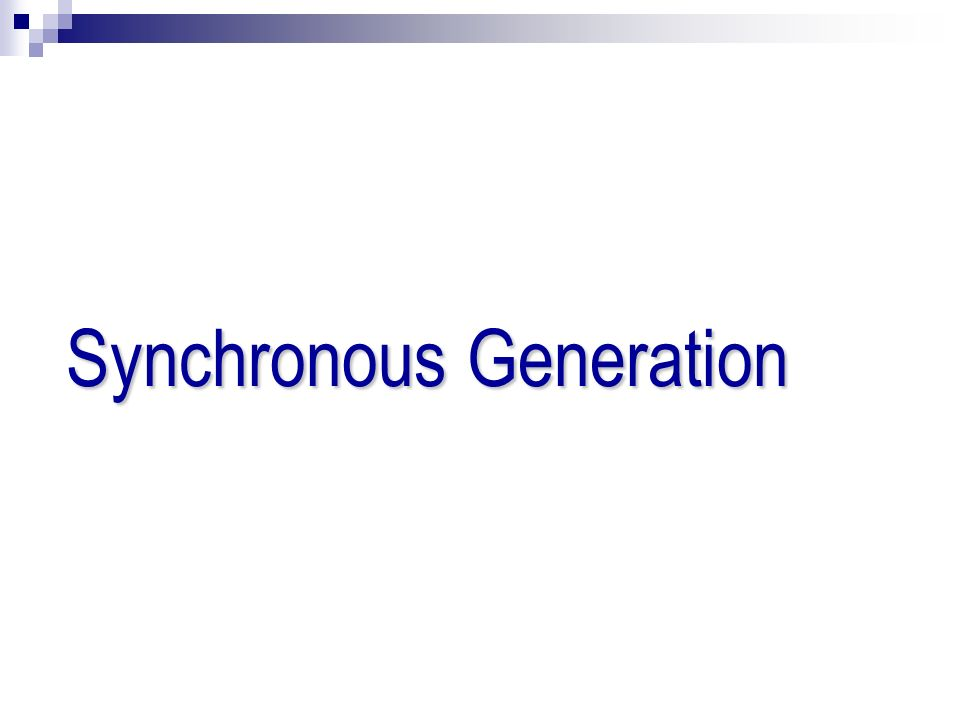 Synchronous Generation