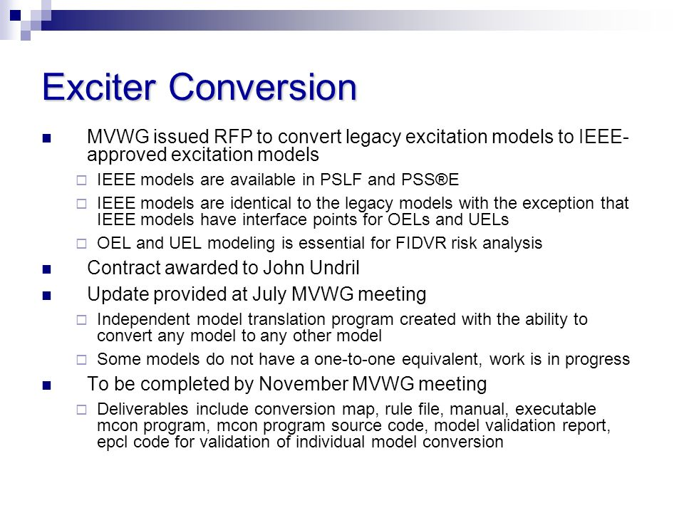 Exciter Conversion MVWG issued RFP to convert legacy excitation models to IEEE-approved excitation models.