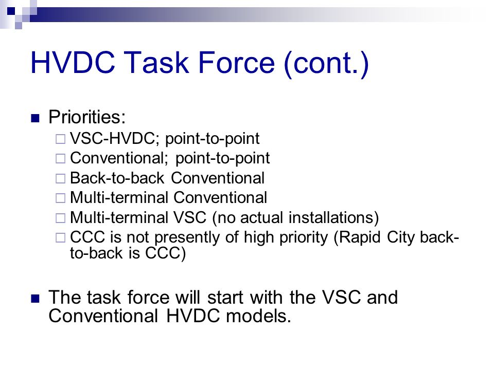 HVDC Task Force (cont.) Priorities: