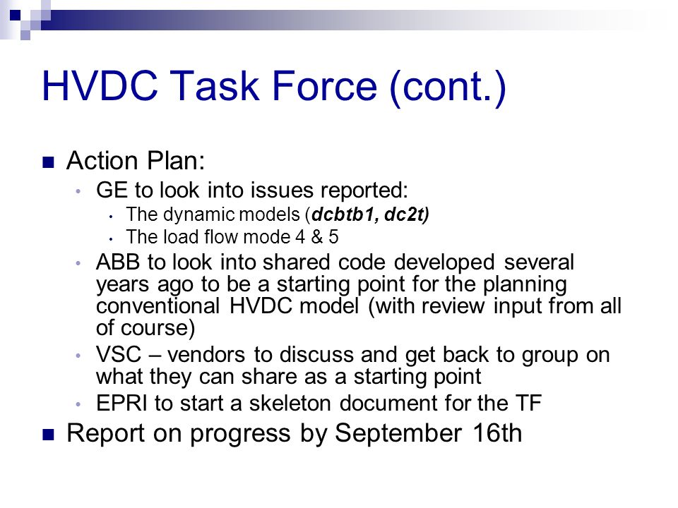 HVDC Task Force (cont.) Action Plan: