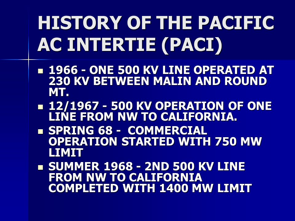 HISTORY OF THE PACIFIC AC INTERTIE (PACI)