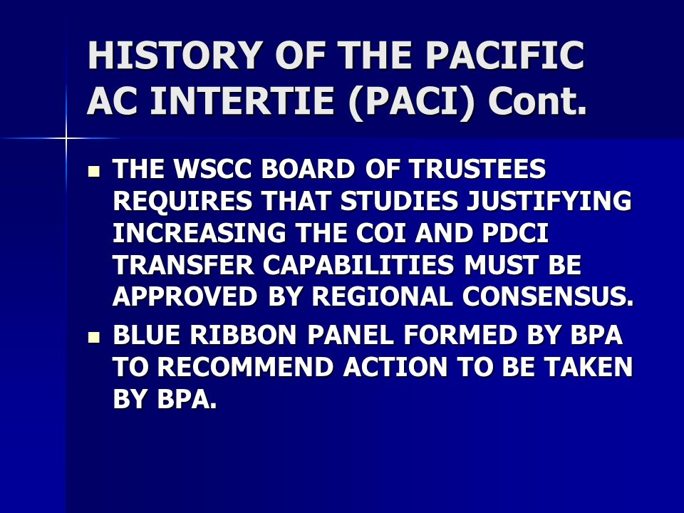 HISTORY OF THE PACIFIC AC INTERTIE (PACI) Cont.