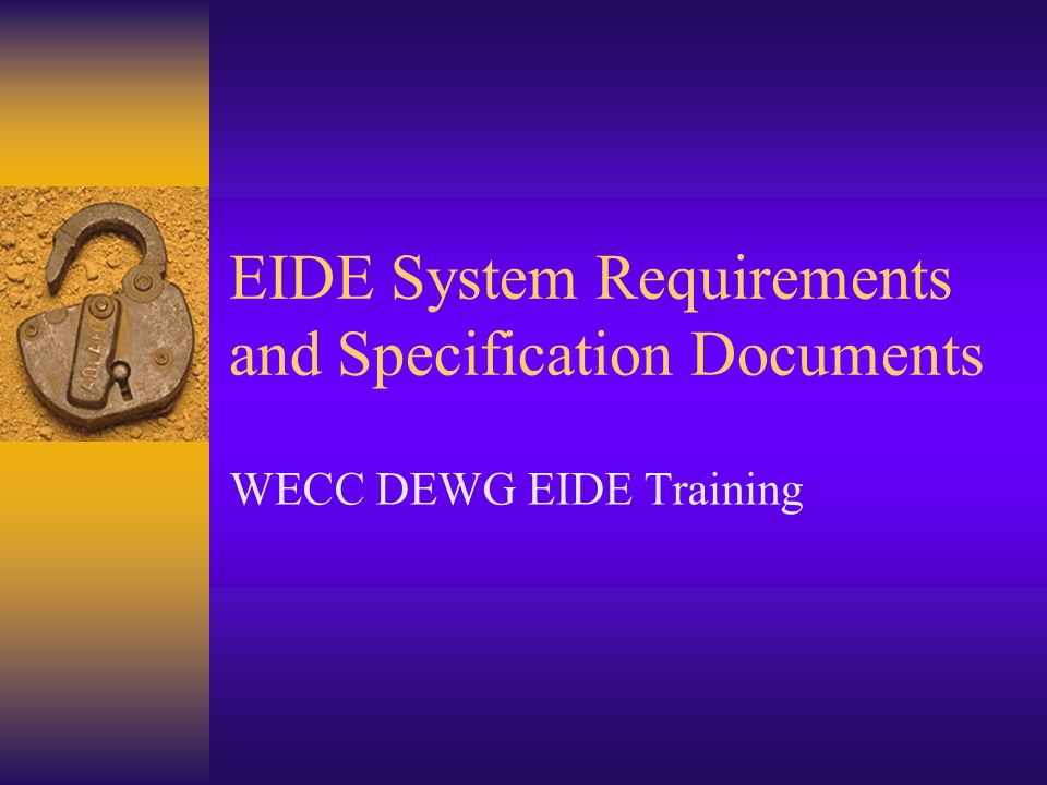 EIDE System Requirements and Specification Documents