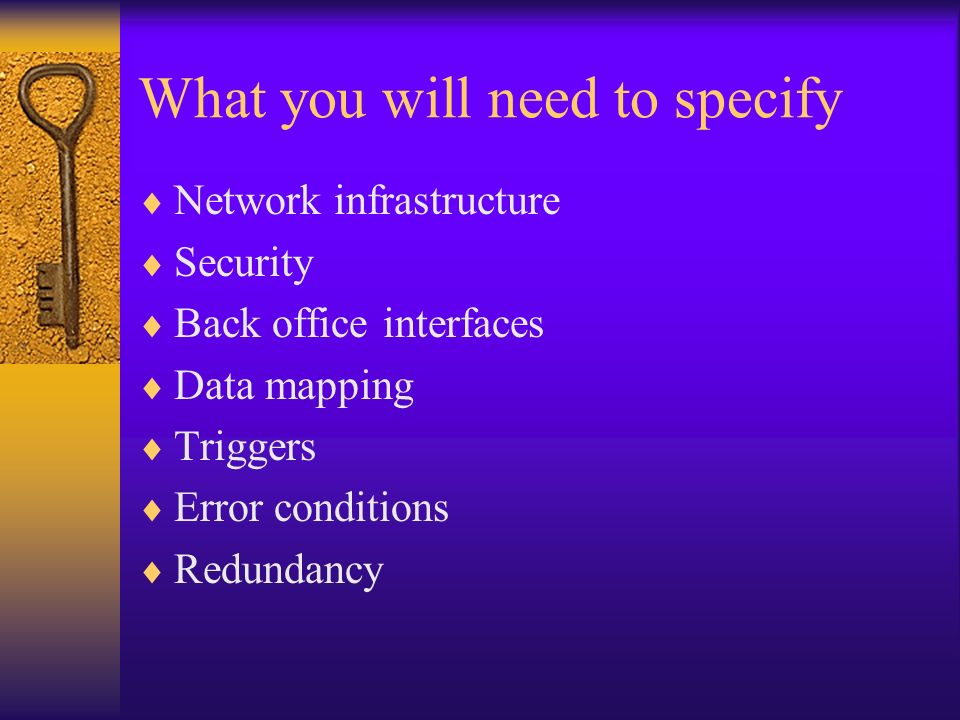 What you will need to specify