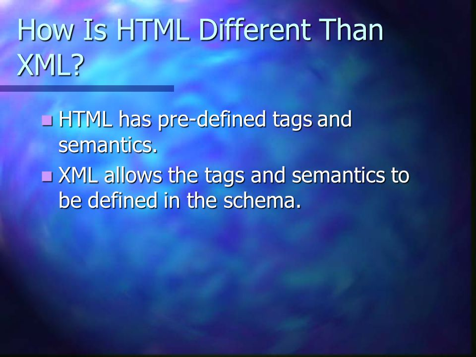 How Is HTML Different Than XML