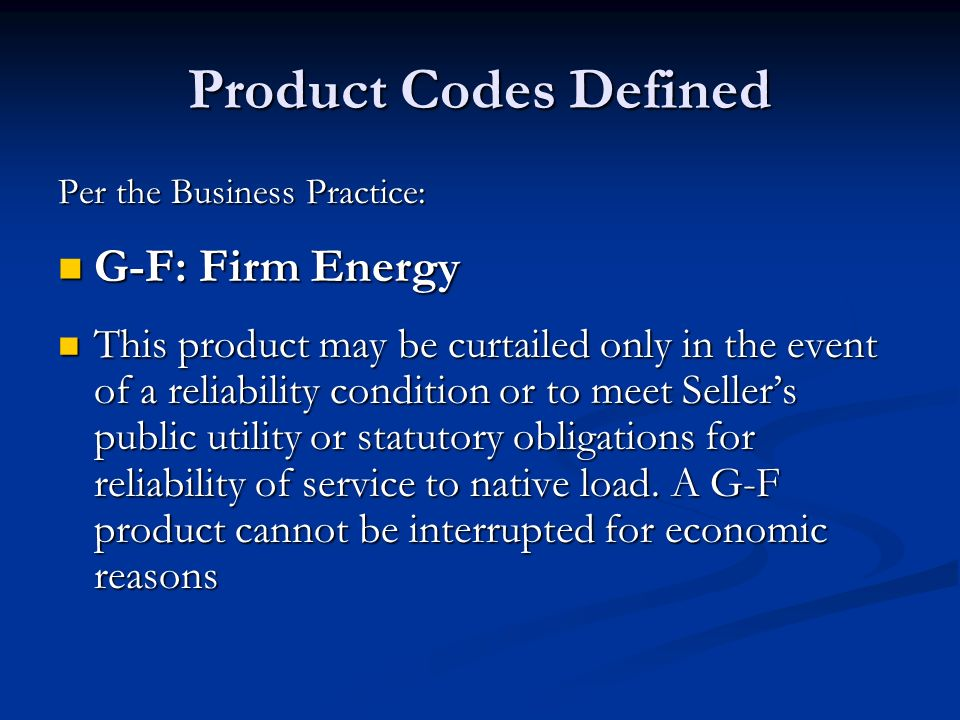 Product Codes Defined G-F: Firm Energy
