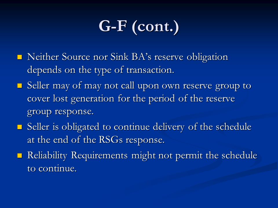 G-F (cont.) Neither Source nor Sink BA's reserve obligation depends on the type of transaction.