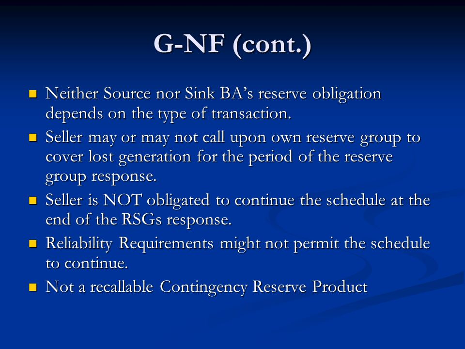 G-NF (cont.) Neither Source nor Sink BA's reserve obligation depends on the type of transaction.