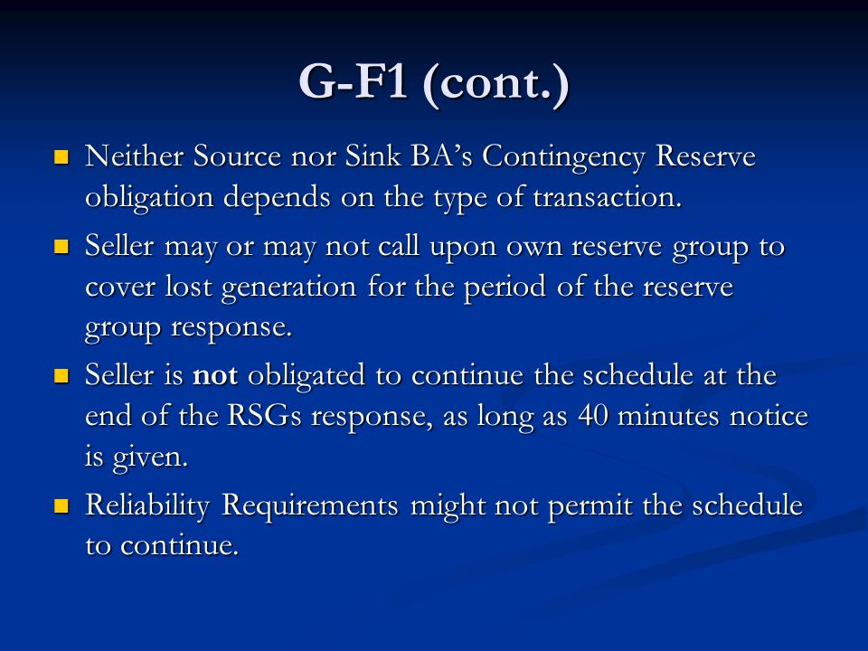 G-F1 (cont.) Neither Source nor Sink BA's Contingency Reserve obligation depends on the type of transaction.