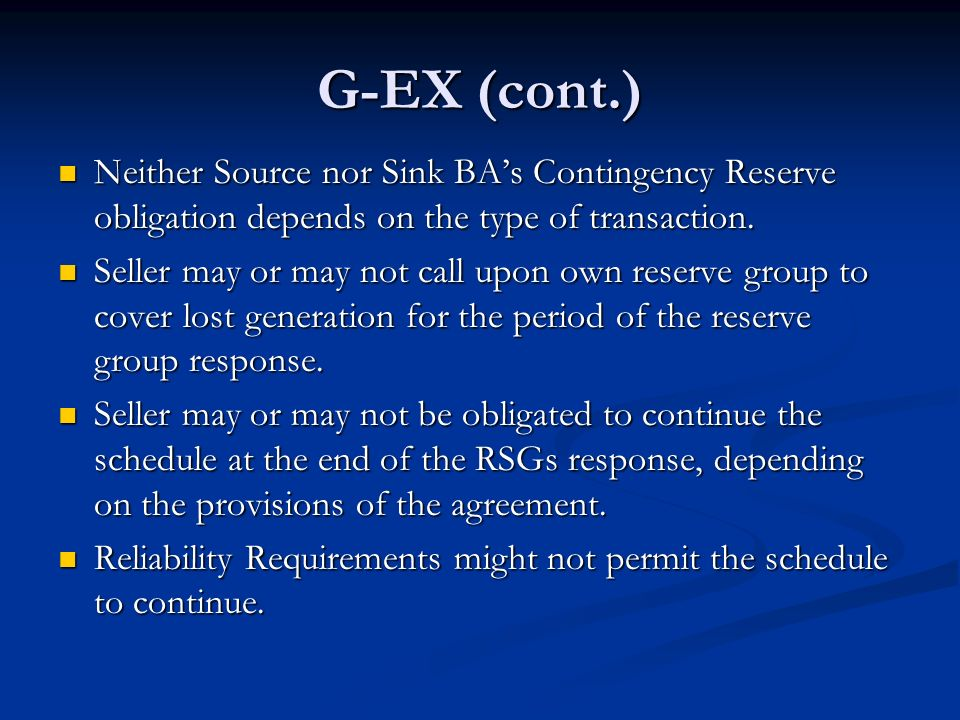G-EX (cont.) Neither Source nor Sink BA's Contingency Reserve obligation depends on the type of transaction.