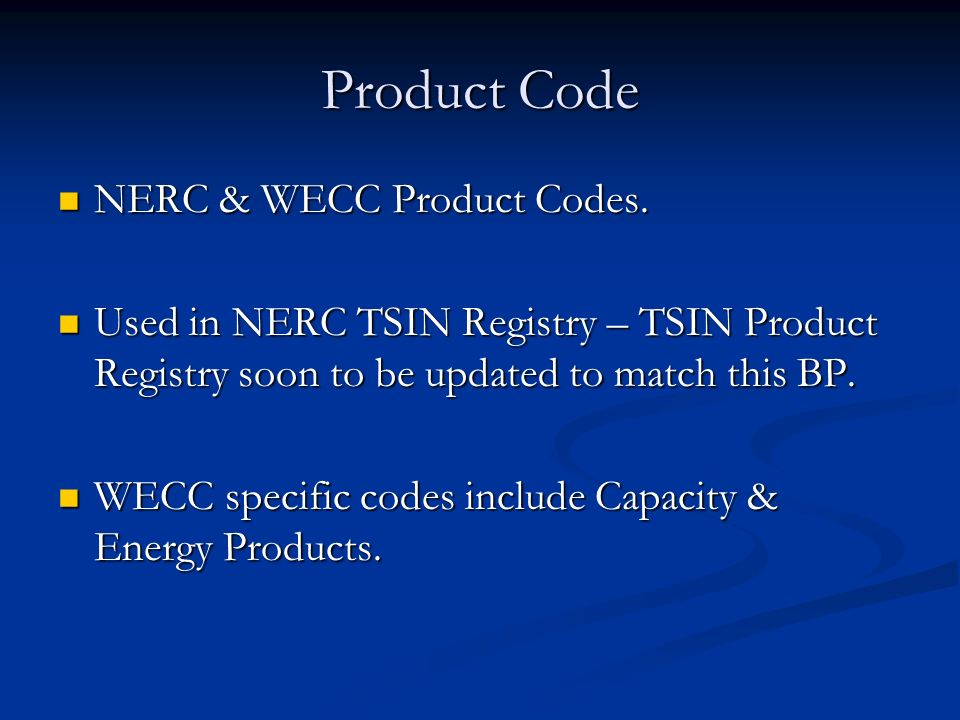 Product Code NERC & WECC Product Codes.