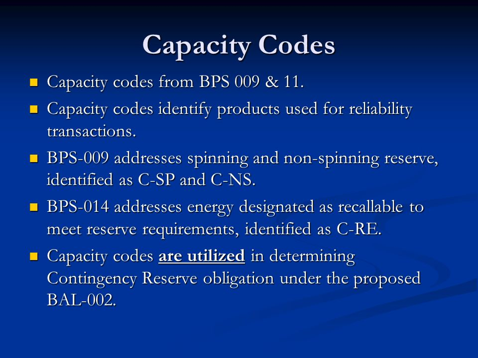 Capacity Codes Capacity codes from BPS 009 & 11.