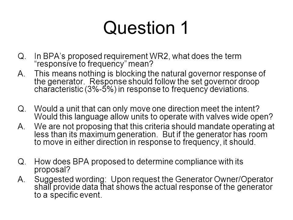 Question 1 In BPA's proposed requirement WR2, what does the term responsive to frequency mean