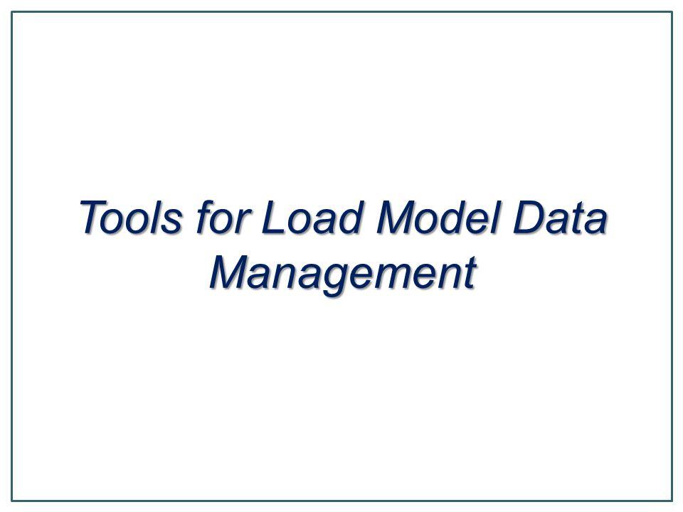 Tools for Load Model Data Management
