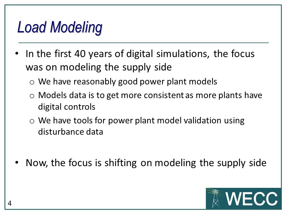 Load Modeling In the first 40 years of digital simulations, the focus was on modeling the supply side.