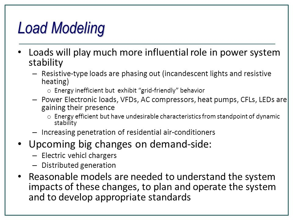 Load Modeling Upcoming big changes on demand-side: