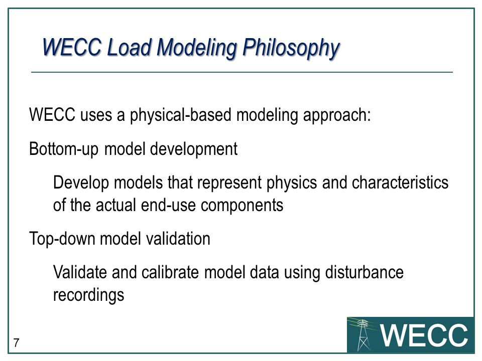 WECC Load Modeling Philosophy