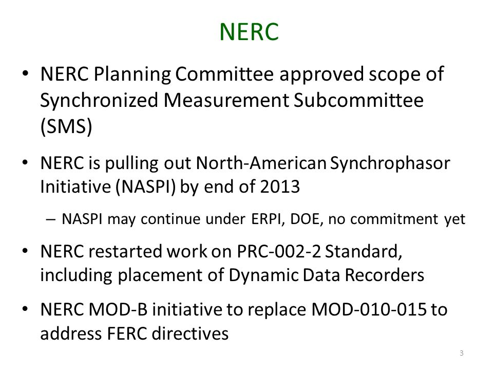 NERC NERC Planning Committee approved scope of Synchronized Measurement Subcommittee (SMS)