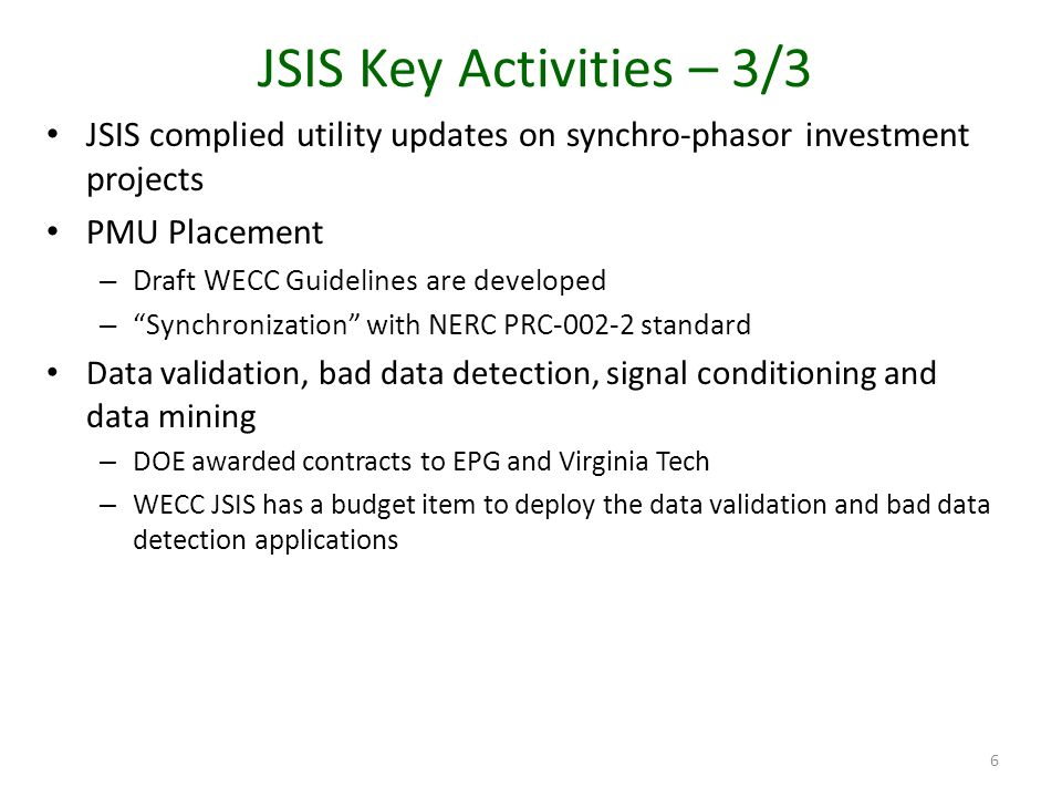 JSIS Key Activities – 3/3 JSIS complied utility updates on synchro-phasor investment projects. PMU Placement.