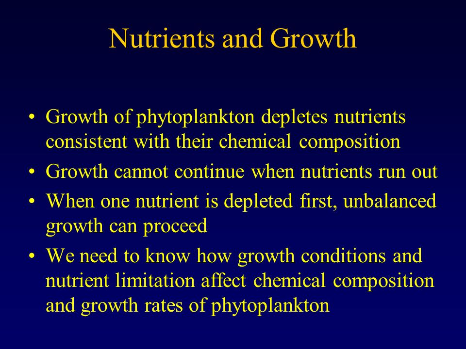 Nutrients and Growth Growth of phytoplankton depletes nutrients consistent with their chemical composition.