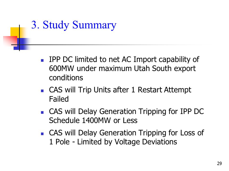 3. Study Summary IPP DC limited to net AC Import capability of 600MW under maximum Utah South export conditions.