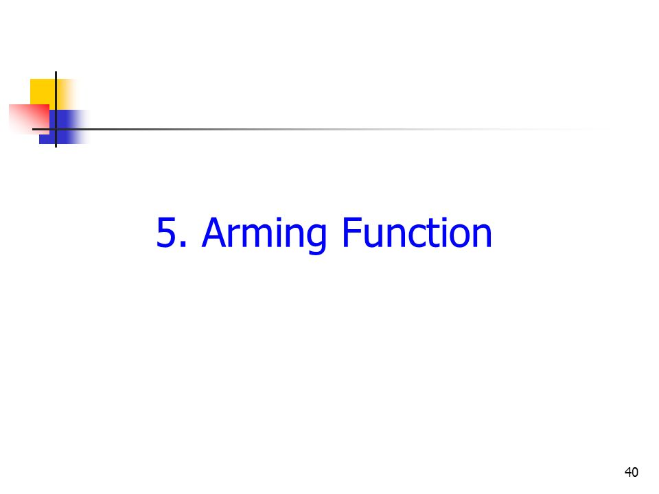 5. Arming Function