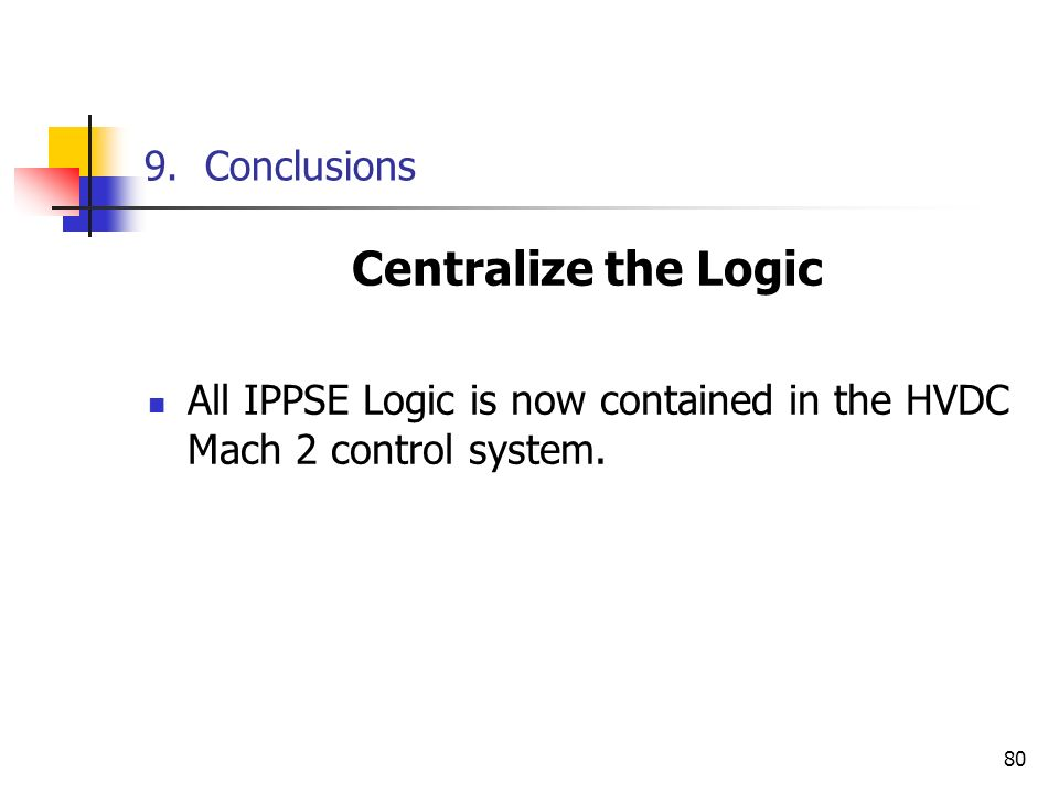 Centralize the Logic 9. Conclusions