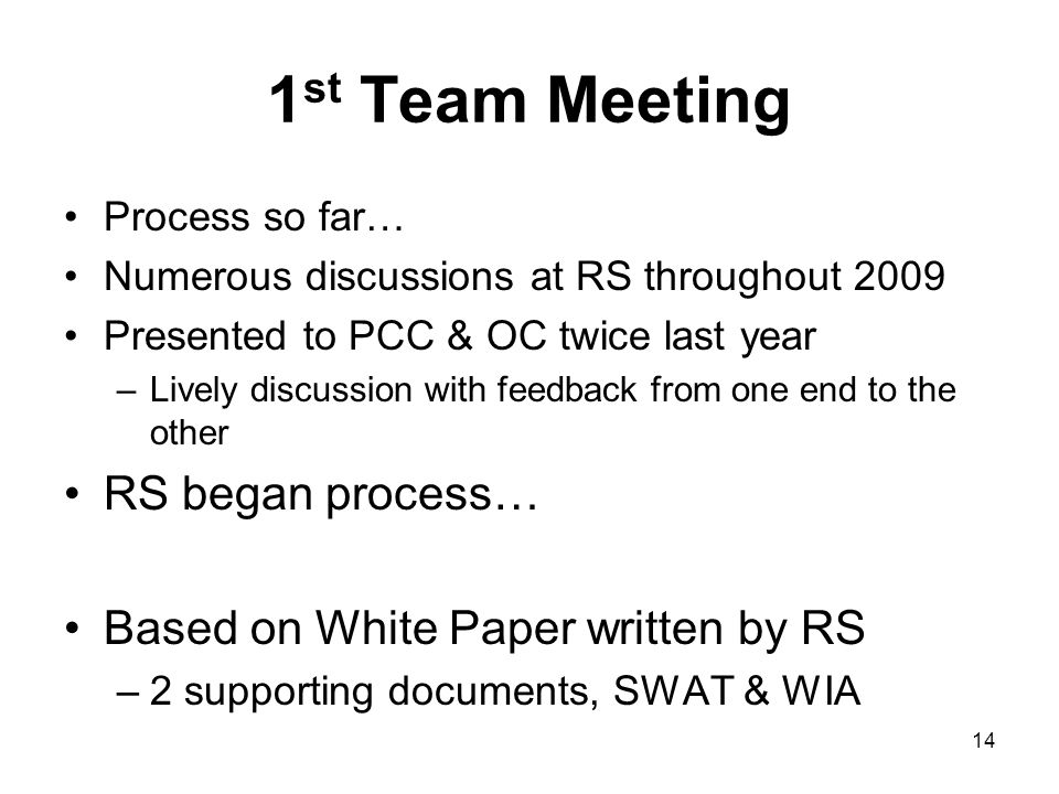 1st Team Meeting RS began process… Based on White Paper written by RS