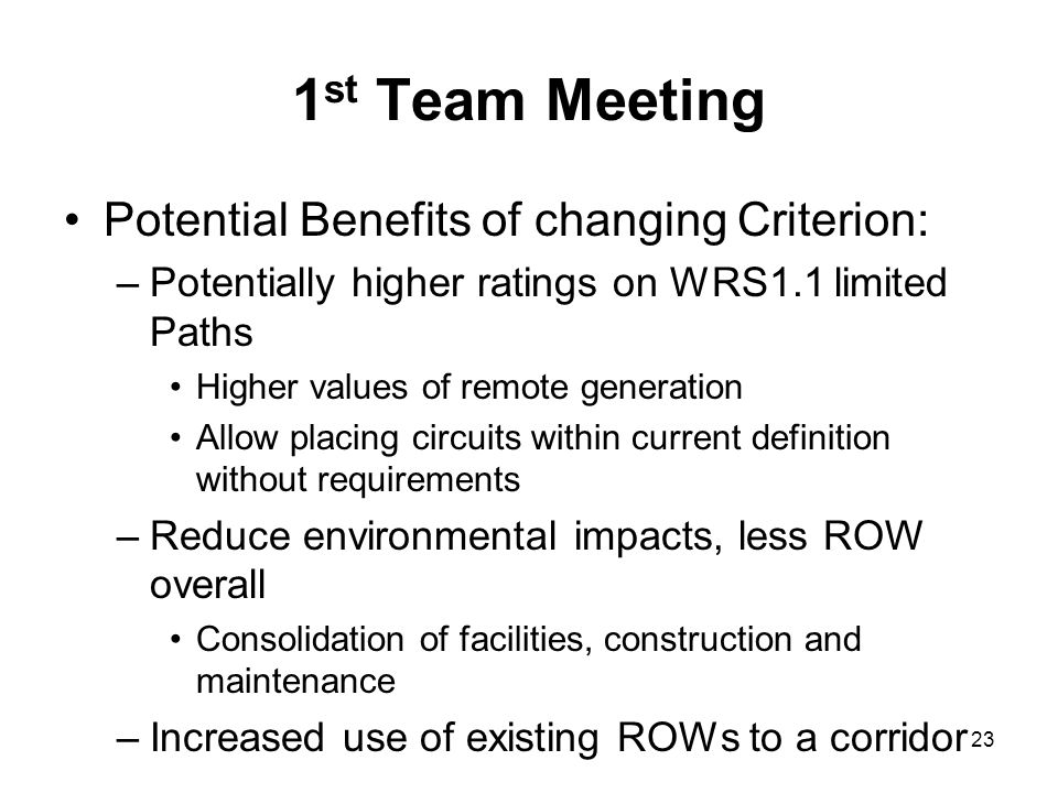 1st Team Meeting Potential Benefits of changing Criterion: