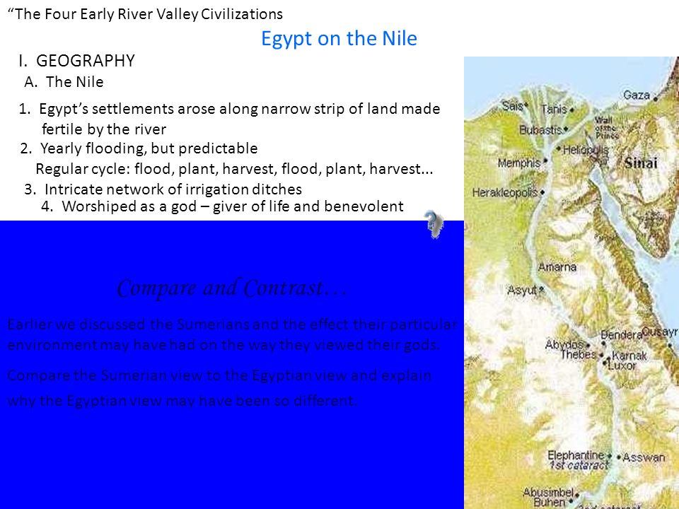 river valley civilizations compare and contrast essay The nile river valley civilization started at the northernmost peak of the nile river, the indus river valley civilization started along the south-western part of the indus river these civilizations originated around 3000 bce due to the neolithic revolution these civilizations became important largely because of.