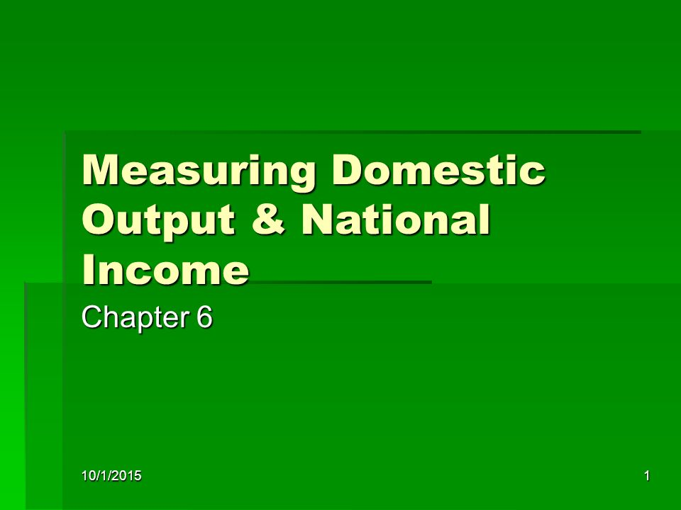 Measuring Domestic Output & National Income
